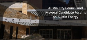 2014-08-21 Austin City Council and Mayoral Candidate Forums on Austin Energy - image for blog