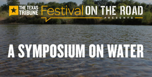 texas tribune symposium on water